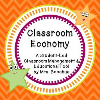 Classroom Economy - A Low-Maintenance Classroom Management & Educational Tool