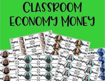 Classroom Economy Bucks (insert your face on the bills)- Editable