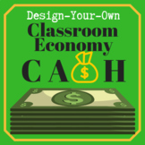 Classroom Economy -- Design Your Own Cash Template