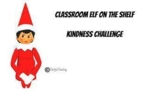 Classroom Elf Kindness Challenge
