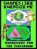 "Classroom Energizers- ""Shapes I See... Energize Me"""
