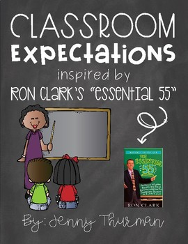 "Classroom Expectations Inspired by Ron Clark's ""Essential 55"" Chalkboard Version"
