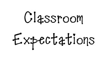 Classroom Expectations for ALL Students Who Enter