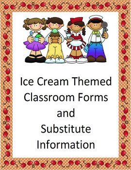 Classroom Forms and Substitute Information - Ice Cream theme