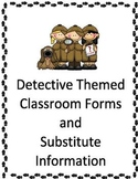 Classroom Forms and Substitute Information Pages - Detective Theme