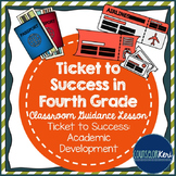Classroom Guidance Lesson: Academics - SMART Goals - Ticket to Success!