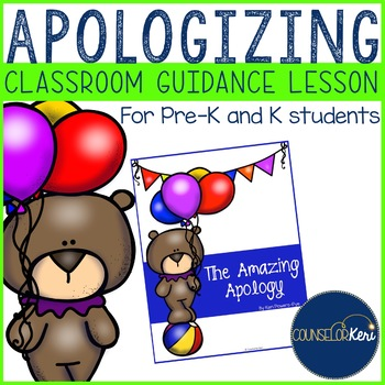 Classroom Guidance Lesson: Apologizing - Pre-K and Kindergarten