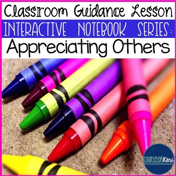Classroom Guidance Lesson: Appreciating Others (Upper Elementary)