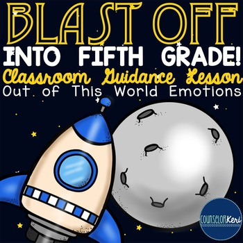 Classroom Guidance Lesson: Emotional Education - Out-of-This-World Emotions!