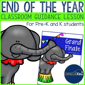 Classroom Guidance Lesson: End of the Year/Grand Finale -