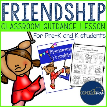 Classroom Guidance Lesson: Friendship - Pre-K and Kindergarten