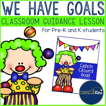 Classroom Guidance Lesson: Goals - Growth Mindset - Pre-K