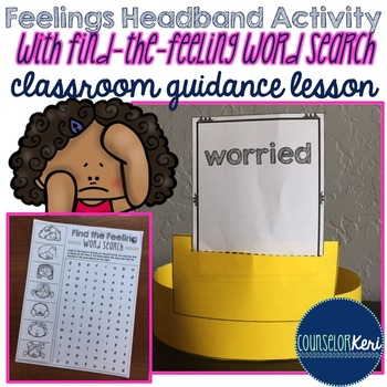 Classroom Guidance Lesson: Headband Emotions Game with Feeing Word Search