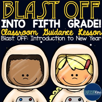 Classroom Guidance Lesson - Introduction to New School Year - Blast Off!