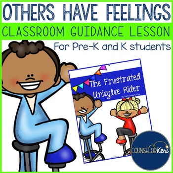 Classroom Guidance Lesson Others Have Feelings for Pre-K and Kindergarten