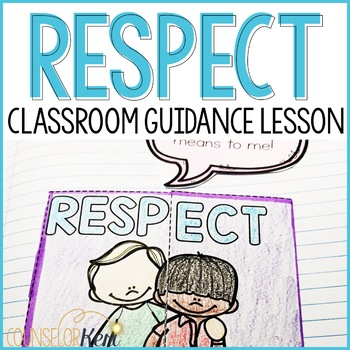 Respect Lesson: Counseling Classroom Guidance Lesson on Showing Respect