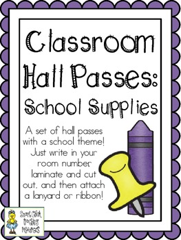 Classroom Hall Passes ~ School Supply Theme ~ Set of 7 Passes