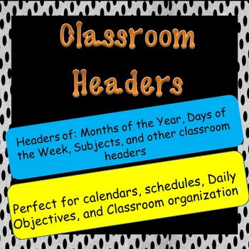 Classroom Headers- for ANY CLASSROOM- FULL SET