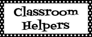 Classroom Helpers - Black and White Polka Dots