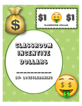 Classroom Incentive Dollars