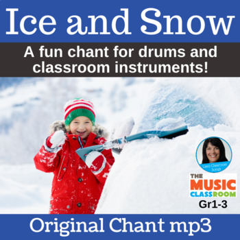 "Classroom Instrument & Drum Chant | ""Ice and Snow"" 