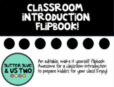 Classroom Introduction Flipbook!