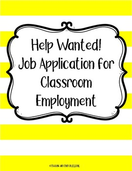 Classroom Job Application and With Help Wanted Posters