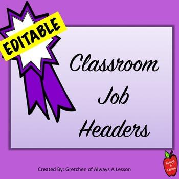 Classroom Job Headers for your Bulletin Board- EDITABLE