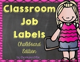 Classroom Job Labels:  Chalkboard Edition (Editable)