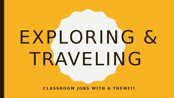 Classroom Jobs EDITABLE & EXPLORER/TRAVELING themed