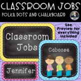 Classroom Jobs -  Bright Polka Dots & Chalkboard - boys and girls