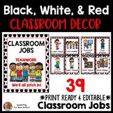 Classroom Jobs   Editable   Black, White, & Red Decor