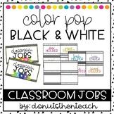 Classroom Jobs - Editable! (Color Pop B&W)