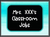 Classroom Economy Jobs *Fully Editable turquoise & black c