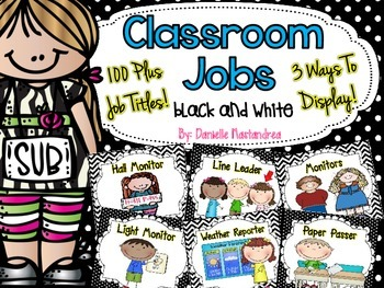 Classroom Jobs *Over 100 job titles* {Black & White Theme} 3 ways to display!