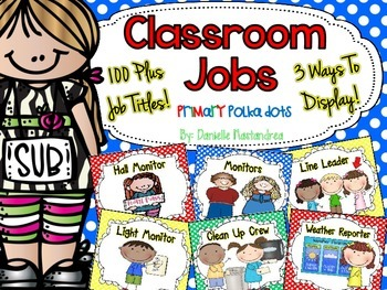 Classroom Jobs *Over 100 job titles* {Primary Polka Dots} 3 ways to display!
