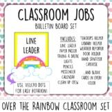 Classroom Jobs. Over the Rainbow . Bulletin Board Set