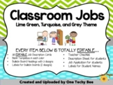 Classroom Jobs Pack - EDITABLE! Lime Green, Turquoise, and Grey Theme