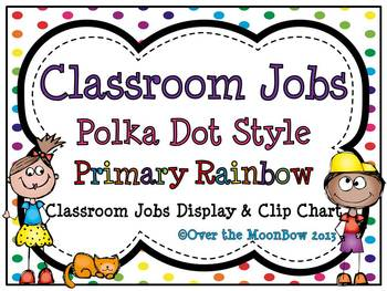 Classroom Jobs Polka Dot Style ~Primary Rainbow Display &
