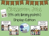 Classroom Jobs Shiplap Theme
