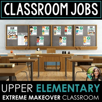 Classroom Jobs Upper Elementary: Extreme Makeover Classroom Edition