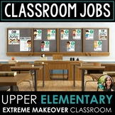 Classroom Jobs Upper Elementary: Extreme Makeover Classroo