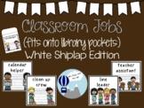 Classroom Jobs White Shiplap Theme