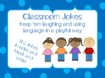 Classroom Jokes: Keep 'em laughing and using language in a