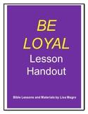 """Be Loyal"" Lesson Handout - No Prep!"