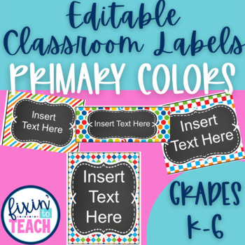 Classroom Labels {Editable} - Primary Colors Patterns
