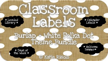Classroom Labels - Rustic Themed - Burlap + Polka Dots