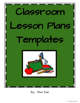 Classroom Lesson Plan Templates * Elementary Focused