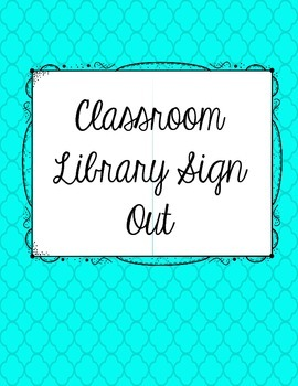 Classroom Library-Book Sign Out Covers and Logs