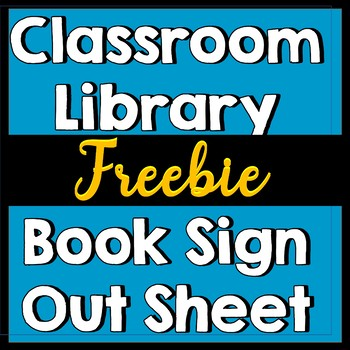 [FOLLOWERS-ONLY FREEBIE] Classroom Library Book Sign-Out Sheet